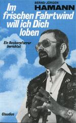 Bernd-Jürgen Hamann: Im frischen Fahrtwind will ich Dich loben